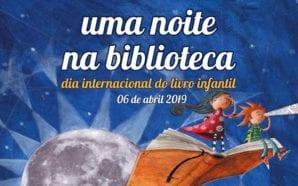 Crianças podem passar «Uma noite na Biblioteca» em Faro