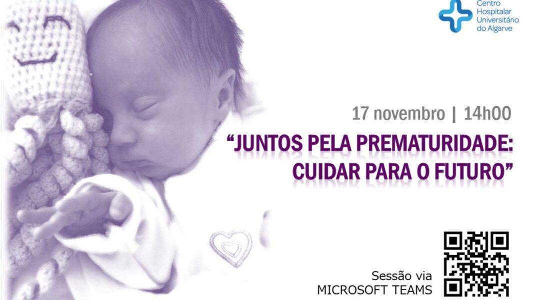 Centro Hospitalar e Universitário do Algarve (CHUA) celebra o Dia Mundial da Prematuridade, na terça-feira, 17 de novembro, sob o lema «Juntos pela Prematuridade: Cuidar para o Futuro».