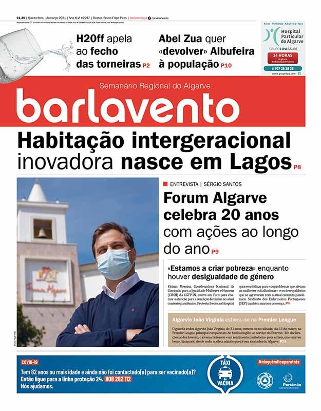 Edição nº 2247 de 18 de março de 2021 do jornal barlavento, semanário regional do Algarve com a reportagem sobre os 20 anos do Forum Algarve.